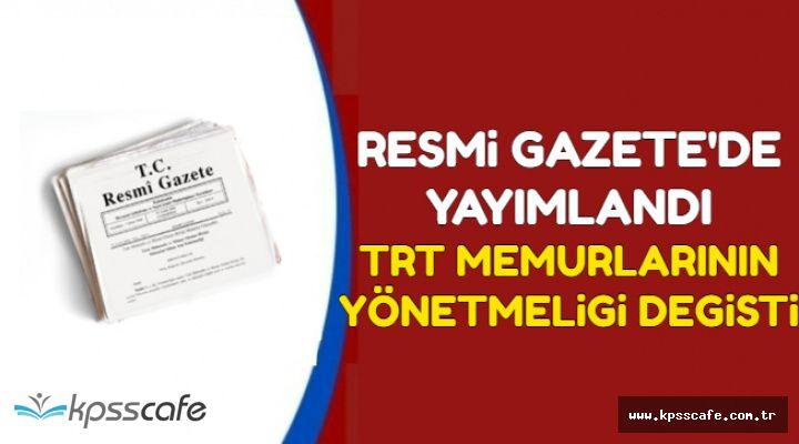 Resmi Gazete'de Yayımlandı: TRT Memurlarının Yönetmeliği Değişti
