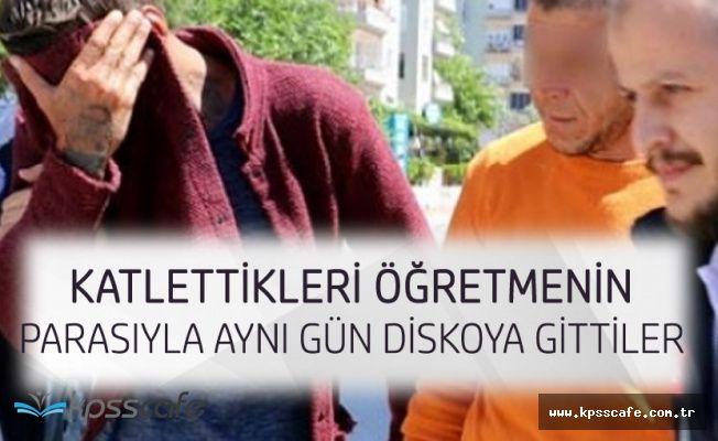 62 Yaşındaki Öğretmeni Vahşice Öldürüp! Çaldıkları Parayla Diskoya Gittiler