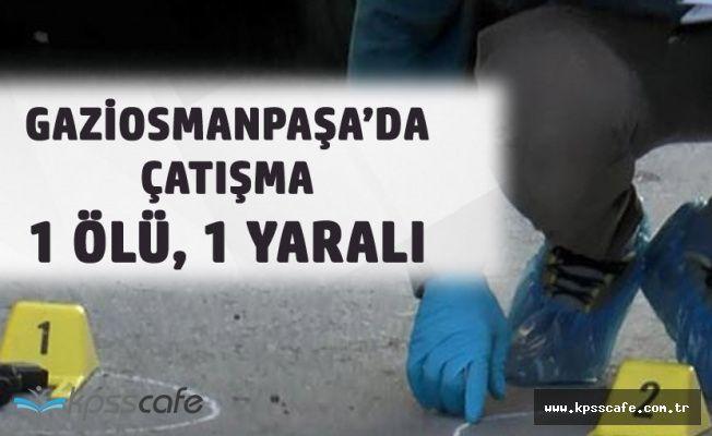 Gaziosmanpaşa'da Silahlı Çatışma! 1 Kişi Öldü, 1 Yaralı Var