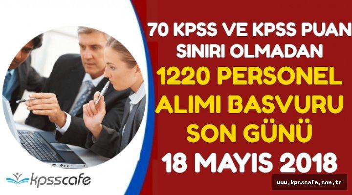 KPSS Sınırı Olmadan ve 70 KPSS ile 1120 Kamu Personeli Alımı Başvuru Son Günü: 18 Mayıs 2018