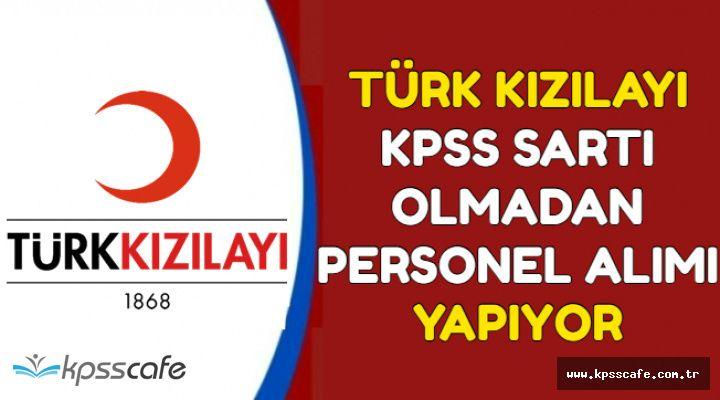 Türk Kızılayı KPSS'siz Personel Alımı Yapıyor-Mayıs 2018 İlanları