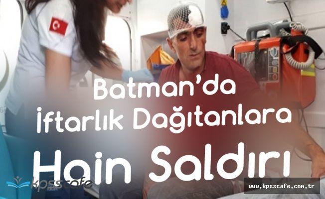 Batman'da İftarlık Dağıtan Personele Hain Saldırı! 3 Kişi Yaralandı