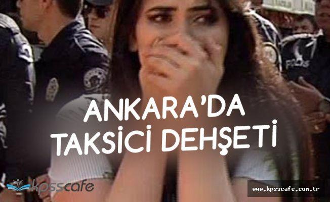 Ankara'nın Göbeğinde Taksici Dehşeti! Gazi Ailesine Saldırdılar