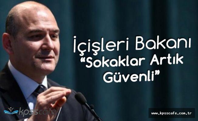 İçişleri Bakanı Süleyman Soylu: Sokaklar Artık Güvenli, İnsanlar Huzur İçinde