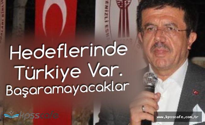 Ekonomi Bakanı : Hedefte Türkiye Var, Başaramayacaklar