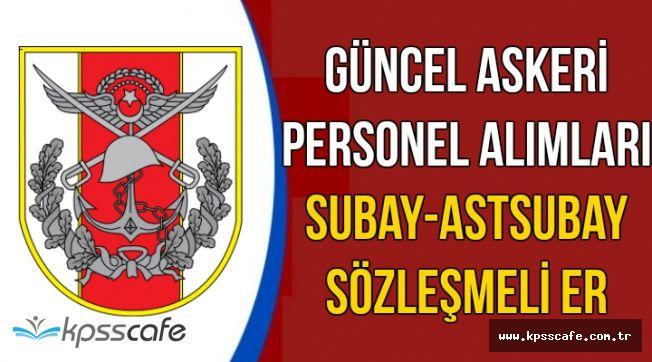 Güncel Askeri Personel Alım İlanları (Subay, Astsubay, Sözleşmeli Er)