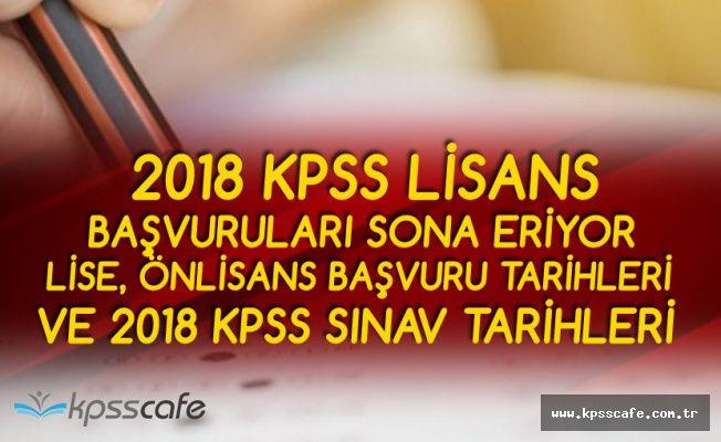 2018 KPSS Başvurularında Sona Gelindi! KPSS Lise, Önlisans, Lisans Başvuru ve Sınav Tarihleri