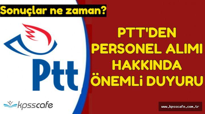 PTT'den Personel Alımı Hakkında Önemli Duyuru (Sonuçlar Ne Zaman Açıklanacak?)