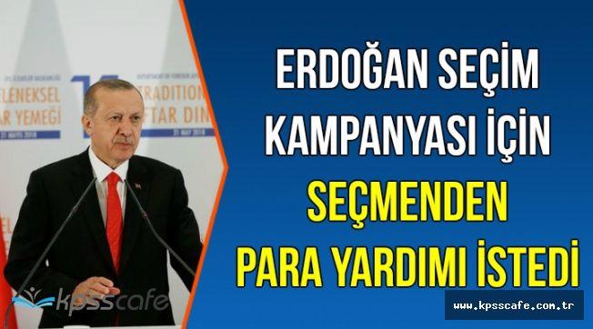 Erdoğan Seçim Çalışmaları İçin Seçmenlerden Para Yardımı İstedi