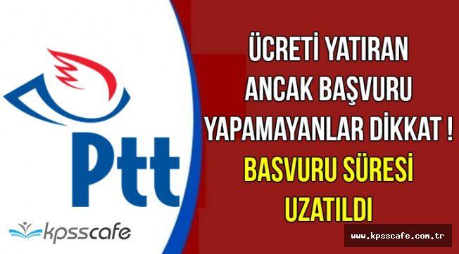 Son Dakika: PTT Personel Alımı Başvuru Süresi Uzatıldı