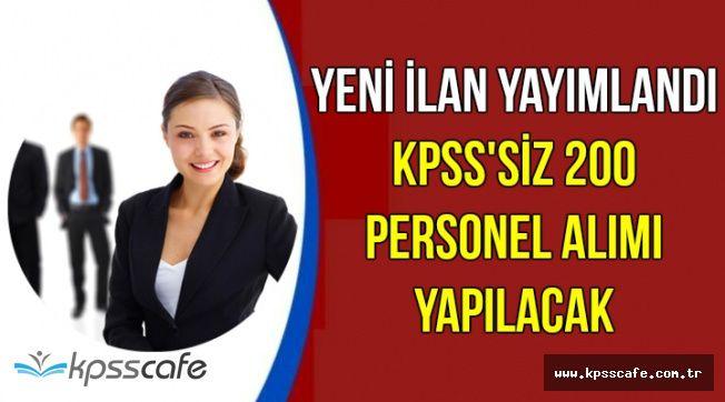 Bugün Yayımlandı: KPSS'siz 200 Kamu Personeli Alımı Yapılacak
