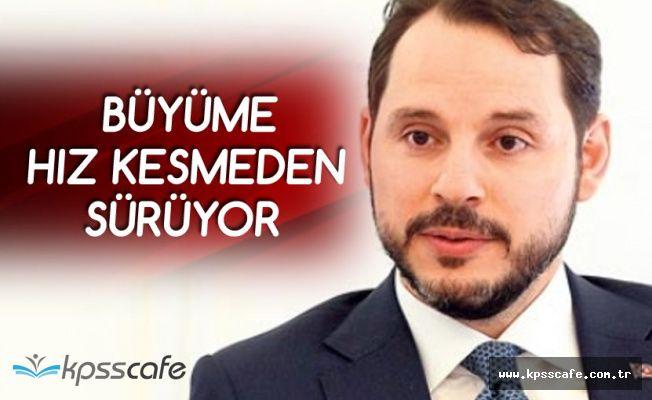 Bakan Albayrak : Türkiye'nin Büyüme Hızı Devam Ediyor