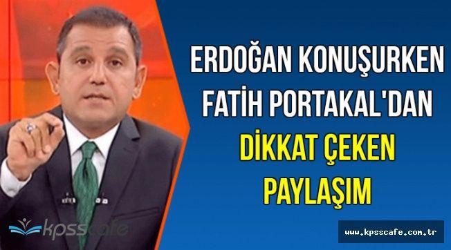 Erdoğan Canlı Yayında Konuşurken Fatih Portakal'dan Dikkat Çeken Paylaşım