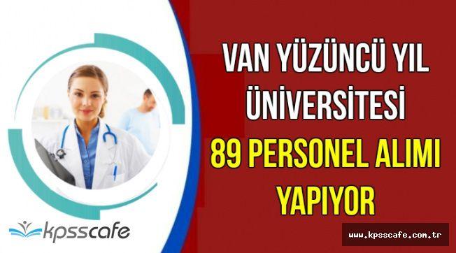 Van Yüzüncü Yıl Üniversitesi Mülakatsız En Az Lise Mezunu 89 Personel Alımı