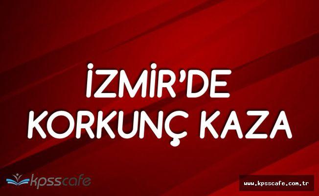 İzmir'de Korkunç Kaza! 2 Kişi Hayatını Kaybetti