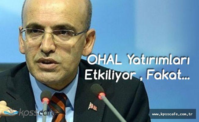 Başbakan Yardımcısı Şimşek: OHAL Yatırımları Etkiliyor Fakat...