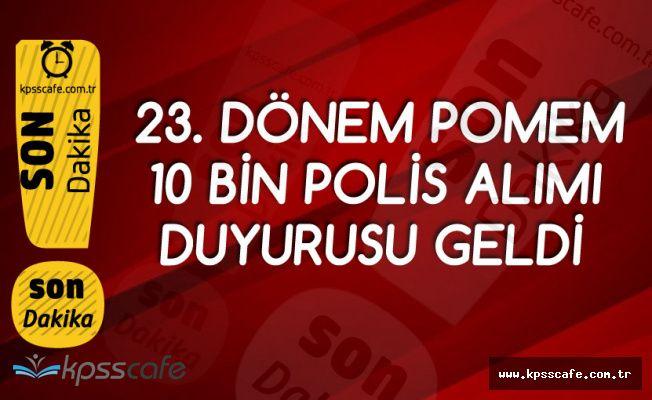 23. Dönem POMEM ile 10 Bin Polis Alınacak!