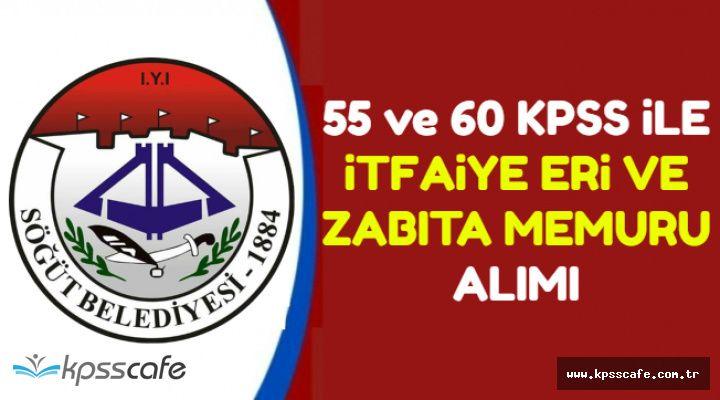 55 ve 60 KPSS ile İtfaiye Eri ve Zabıta Memuru Alımı