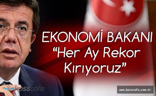 Ekonomi Bakanı: Her Ay Rekor Kırıyoruz!