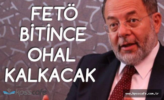 Başbakan Yardımcısı: FETÖ Bitince OHAL Kalkacak