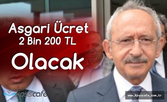 Kemal Kılıçdaroğlu: Asgari Ücret 2 Bin 200 TL Olacak