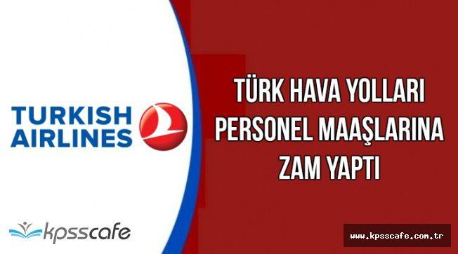 THY'den Personellere Müjde Geldi: Maaşlara Zam
