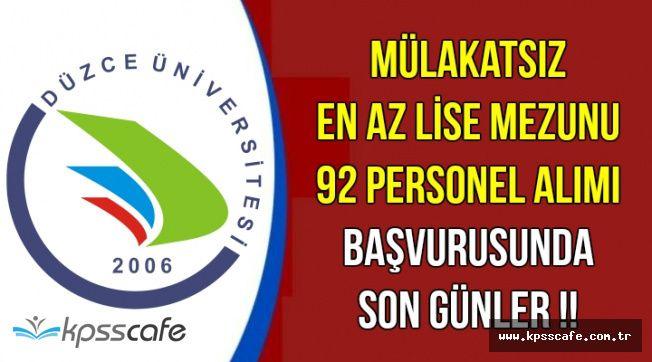 Düzce Üniversitesi Mülakatsız 92 Kamu Personel Alımı Başvurusunda Son Günler !