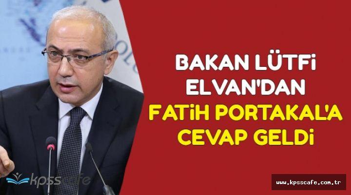 Lütfi Elvan Fatih Portakal'a O Sözlerle Cevap Verdi