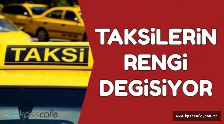 Sarı Taksilerin Rengi Değişecek-İşte Yeni Rengi