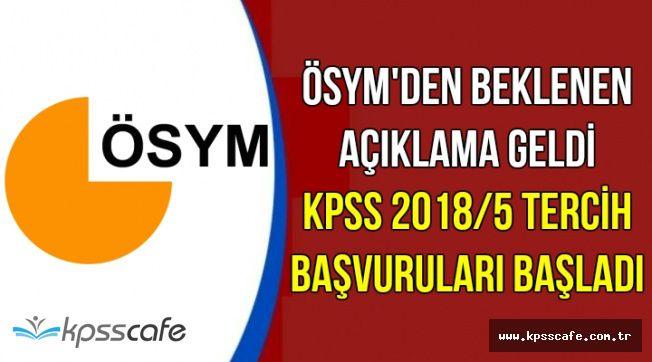 ÖSYM'den Son Dakika Açıklaması: KPSS 2018/5 Tercih Başvuruları Başladı
