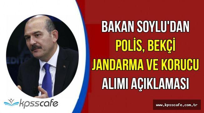 Bakan Soylu'dan Yeni Polis, Jandarma, Bekçi ve Korucu Alımı Açıklaması