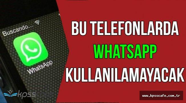 Artık bu Telefonlarda WhatsApp Kullanılmayacak