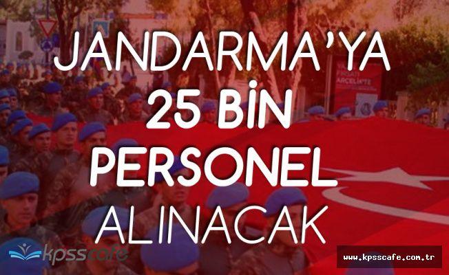 Jandarma Genel Komutanlığına 25 Bin Yeni Personel Alınacak!