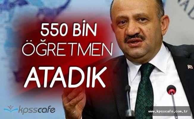 Başbakan Yardımcısı Işık: 550 Bin Öğretmen Atadık