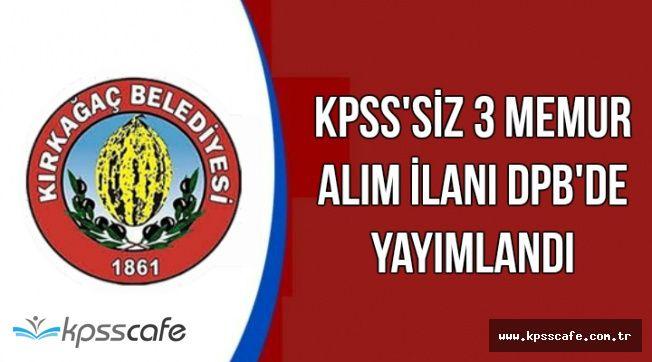 Kırkağaç Belediyesi 3 Kadroya KPSS'siz Memur Alımı Yapacak