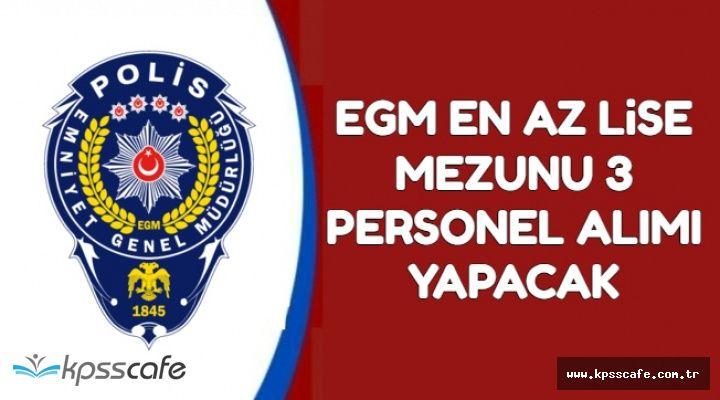 EGM 2 Kadroya KPSS Puan Sınırı Olmadan Kamu Personeli Alımı Yapacak