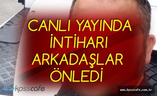 Antalya'da Canlı Yayında İntiharı 'Arkadaşlar' Önledi!