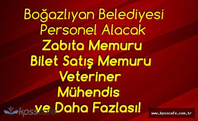 Boğazlıyan Belediyesine Bilet Satış Memuru, Zabıta Memuru, Teknisyen, Veteriner ve Mühendis Alınacak