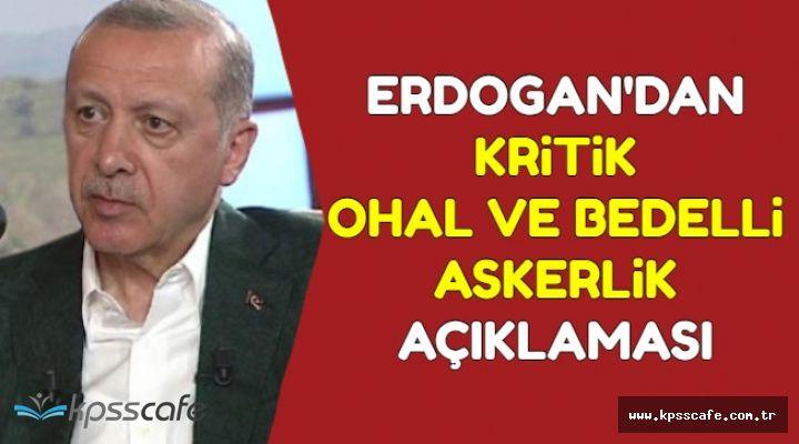 Erdoğan'dan Kritik Bedelli ve OHAL Açıklaması