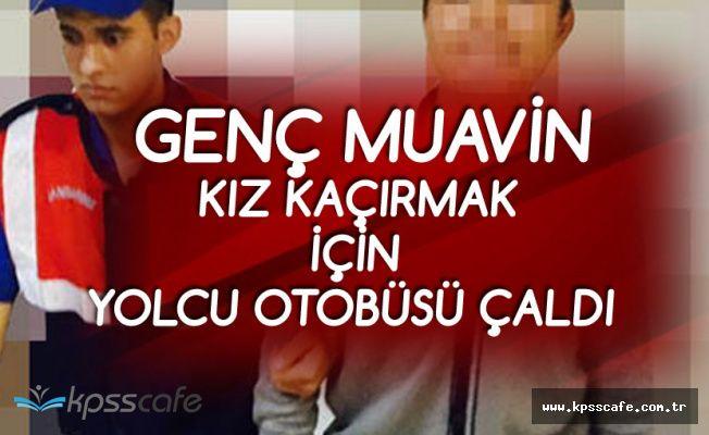 Kız Kaçırmak için Otobüs Çalan 17 Yaşındaki Muavin Yolda Kaldı!