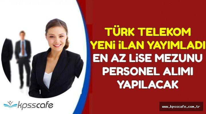 Türk Telekom İŞKUR'da Yeni İlan Yayımladı: En Az Lise Mezunu Personel Alımı