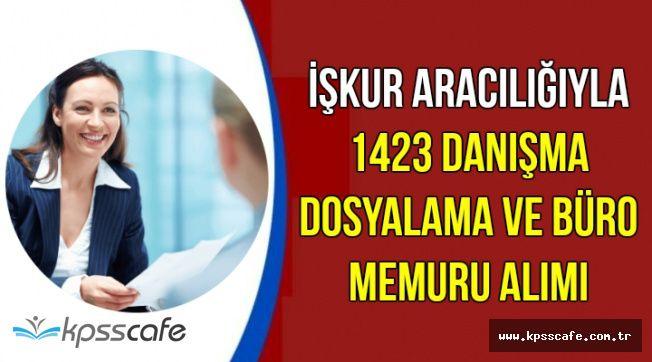 1423 Danışma, Dosyalama ve Büro Memuru Alımı-İŞKUR Aracılığıyla
