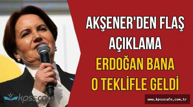 Akşener'den Flaş Açıklama: Erdoğan'ın Teklifini İlk Kez Açıkladı