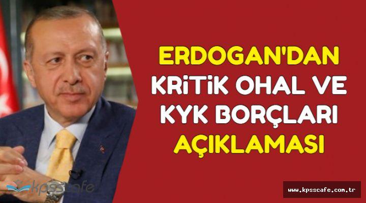 Erdoğan'dan Kritik OHAL ve KYK Borçları Açıklaması