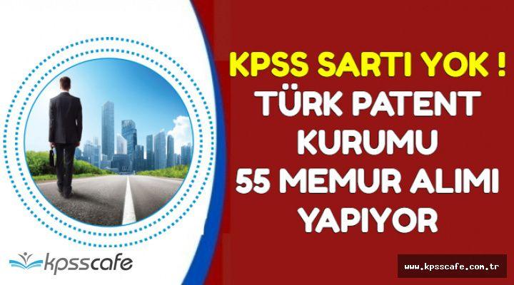 KPSS Şartı Yok: Türk Patent Enstitüsü 55 Memur Alımı Yapıyor
