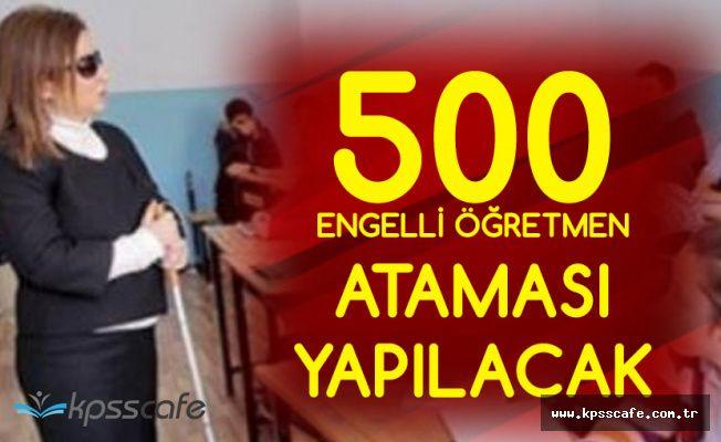 500 Engelli Öğretmen Alımı Kontenjanları Açıklandı