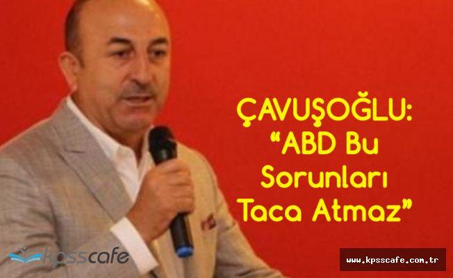 Çavuşoğlu: FBİ, FETÖ Hakkında Soruşturma Başlattı