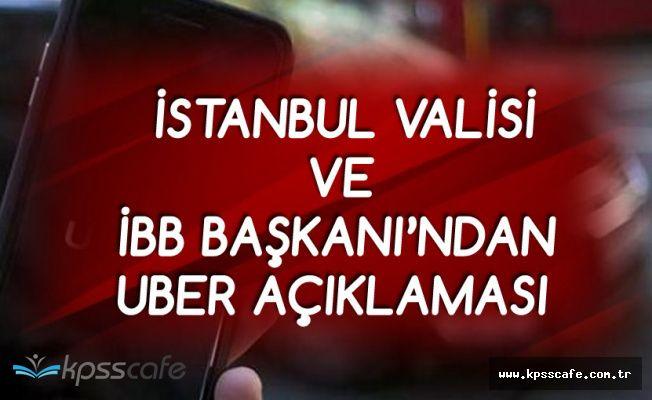 İstanbul Valisi ve Belediye Başkanından Flaş Uber Açıklaması Geldi!