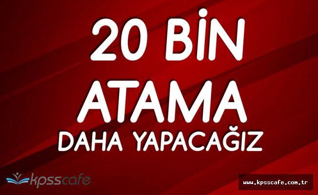 Erdoğan: 20 Bin Yeni Atama Daha Yapacağız