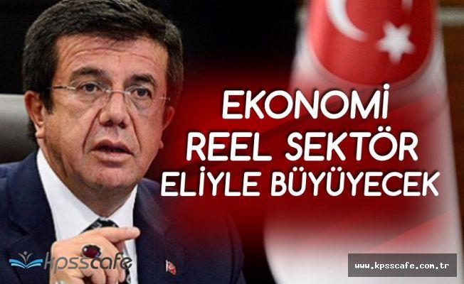 Ekonomi Bakanı: Reel Sektör Eliyle Büyüyeceğiz